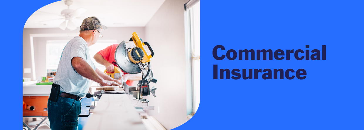 contractor working on home renovation next to the words commercial insurance