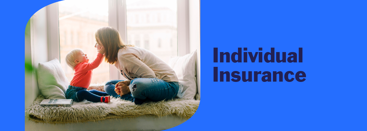 woman with her son in front of a window next to the words individual insurance